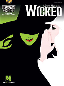 Wicked - Broadway Singer's Edition