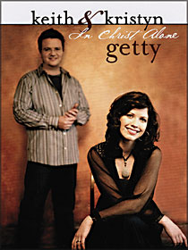 Keith & Kristyn Getty - In Christ Alone