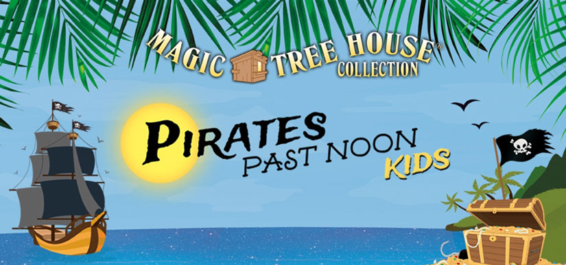 Broadway Junior - Magic Tree House's Pirates Past Noon KIDS