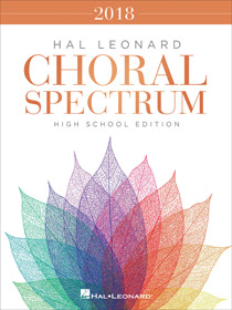 2018 Choral Spectrum - High School Edition