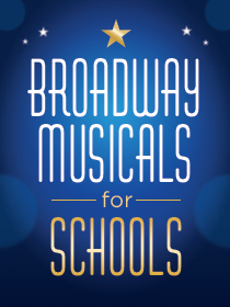 Broadway Musicals for Your School