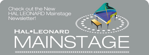Check out the New HAL LEONARD Mainstage Newsletter!